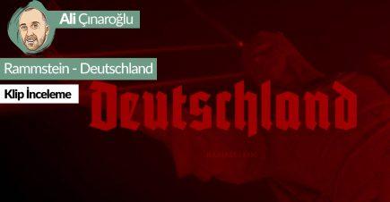 Rammstein Deutschland Klip İncelemesi