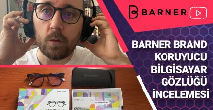 Barner Brand Koruyucu Bilgisayar Gözlüğü İncelemesi